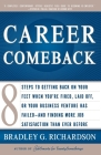 Career Comeback: Eight Steps to Getting Back on Your Feet When You're Fired, Laid Off, or Your Business Ventures Has Failed--And Findin Cover Image