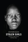 Stolen Girls: Survivors of Boko Haram Tell Their Story Cover Image