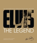 Elvis: The Legend: The Authorized Book from the Graceland(r) Archives Cover Image