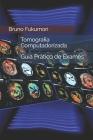 Tomografia Computadorizada: Guia Prático de Exames Cover Image