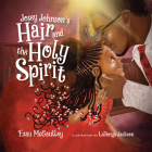 Josey Johnson's Hair and the Holy Spirit Cover Image