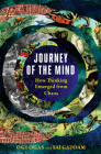 Journey of the Mind: How Thinking Emerged from Chaos Cover Image