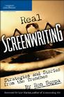 Real Screenwriting: Strategies and Stories from the Trenches Cover Image