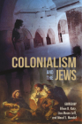 Colonialism and the Jews (Modern Jewish Experience) Cover Image