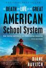 The Death and Life of the Great American School System: How Testing and Choice Are Undermining Education Cover Image
