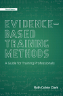 Evidence-Based Training Methods: A Guide for Training Professionals Cover Image