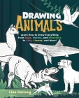Drawing Animals: Learn How to Draw Everything from Dogs, Sharks, and Dinosaurs to Cats, Llamas, and More! (How to Draw Books) Cover Image