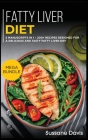Fatty Liver Diet: MEGA BUNDLE - 5 Manuscripts in 1 - 200+ Recipes designed for a delicious and tasty Fatty liver diet Cover Image