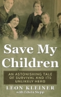 Save my Children: An Astonishing Tale of Survival and its Unlikely Hero Cover Image