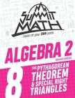 Summit Math Algebra 2 Book 8: The Pythagorean Theorem and Special Right Triangles Cover Image