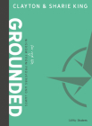 Grounded - Teen Bible Study Book: Wisdom for Real Life from Proverbs and James Cover Image