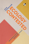 Ecology Contested: Environmental Politics between Left and Right Cover Image