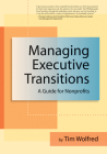 Managing Executive Transitions: A Guide for Nonprofits Cover Image