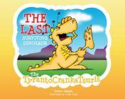 The Last Surviving Dinosaur: The Tyrantocrankatsuris Cover Image
