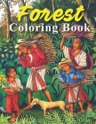 Forest Coloring Book: An coloring book filled with monsters, Stress Relieving, witches, pumpkin, haunted house and more for hours of fun and Cover Image