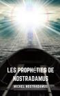 Les prophéties de Nostradamus: Les prophéties à venir du grand prophète de tous les temps. Cover Image