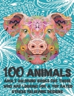 Adult Coloring Books for those who are looking for a Top Rated - 100 Animals - Stress Relieving Designs Cover Image