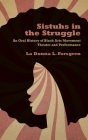 Sistuhs in the Struggle: An Oral History of Black Arts Movement Theater and Performance Cover Image