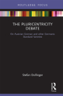 The Pluricentricity Debate: On Austrian German and Other Germanic Standard Varieties (Routledge Focus on Linguistics) Cover Image