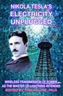 Nikola Tesla's Electricity Unplugged: Wireless Transmission of Power as the Master of Lightning Intended Cover Image