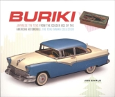 Buriki: Japanese Tin Toys from the Golden Age of the American Automobile: The Yoku Tanaka Collection Cover Image