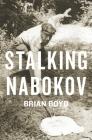 Stalking Nabokov: Selected Essays Cover Image