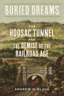 Buried Dreams: The Hoosac Tunnel and the Demise of the Railroad Age Cover Image