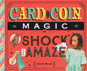 Card and Coin Magic to Shock and Amaze Cover Image