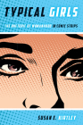 Typical Girls: The Rhetoric of Womanhood in Comic Strips (Studies in Comics and Cartoons ) Cover Image