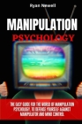 Manipulation Psychology: The Easy Guide For The World of Manipulation Psychology, To Defense Yourself Against Manipulator and Mind Control Cover Image