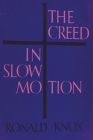 The Creed in Slow Motion Cover Image