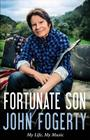 Fortunate Son: My Life, My Music Cover Image