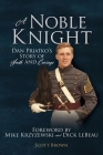 A Noble Knight: Dan Priatko's Story of Faith and Courage Cover Image