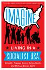 Imagine: Living in a Socialist USA Cover Image