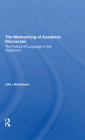 The Misteaching of Academic Discourses: The Politics of Language in the Classroom Cover Image
