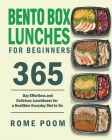 Bento Box Lunches for Beginners: 365-Day Effortless and Delicious Lunchboxes for a Healthier Everyday Diet to Go Cover Image