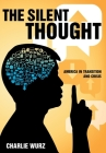 The Silent Thought: America in Transition and Crisis Cover Image