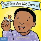 Pacifiers Are Not Forever (Best Behavior® Board Book Series) Cover Image