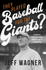 They Played Baseball for the Giants? Cover Image