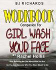 Workbook Companion for Girl Wash Your Face by Rachel Hollis: Stop Believing the Lies About Who You Are So You Can Become Who You Were Meant to Be Cover Image