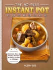 The No-Fuss Instant Pot Cookbook: Delicious, Easy & Healthy Recipes for Smart People on A Budget Cover Image