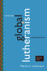 Stories from Global Lutheranism: A Historical Timeline (Lutheran Quarterly Books) Cover Image