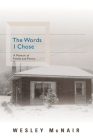 The Words I Chose: A Memoir of Family and Poetry Cover Image