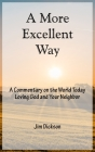 A More Excellent Way: A Commentary on the World Today / Loving God and Your Neighbor (Freedom) Cover Image
