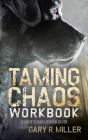 Taming Chaos Workbook: Leaders Discussion Guide Cover Image
