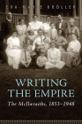 Writing the Empire: The McIlwraiths, 1853-1948 Cover Image