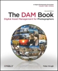 The Dam Book: Digital Asset Management for Photographers Cover Image