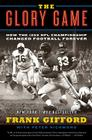 The Glory Game: How the 1958 NFL Championship Changed Football Forever Cover Image