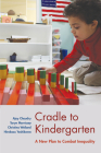 Cradle to Kindergarten: A New Plan to Combat Inequality Cover Image