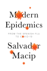 Modern Epidemics: From the Spanish Flu to Covid-19 Cover Image